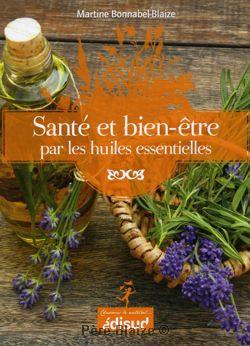 Sante & bien-etre par Les huiles essentielles - Livre - EQUINOXE EDITIONS