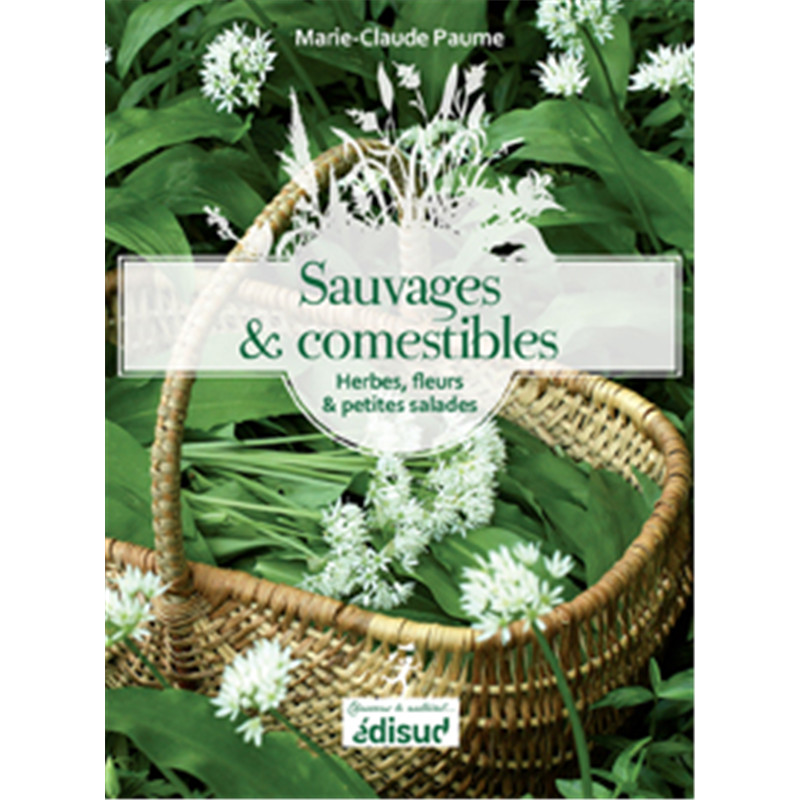 Sauvages & comestibles - Livre - EQUINOXE EDITIONS
