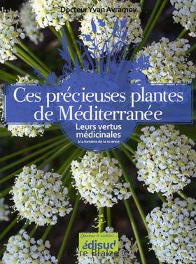 Ces precieuses plantes de mediterranee - Livre - EQUINOXE EDITIONS